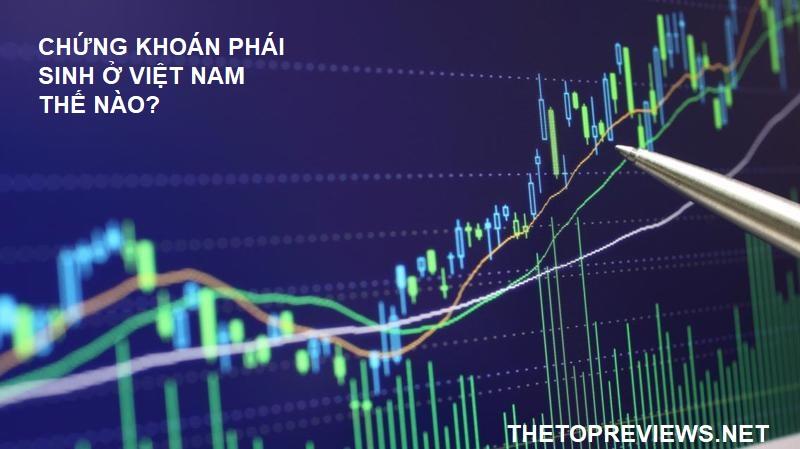 thị trường chứng khoán phái sinh ở việt nam